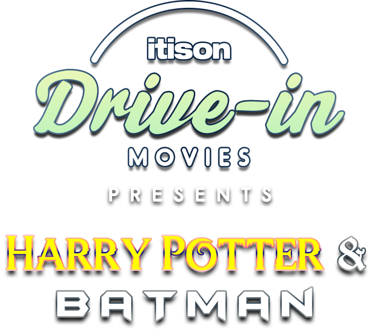itison Drive-in Movies presents Harry Potter & Batman